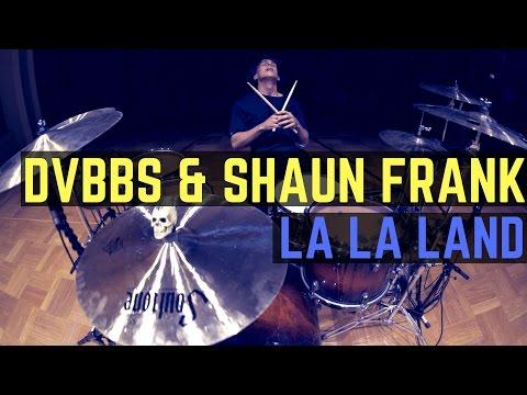 DVBBS & Shaun Frank - LA LA LAND   Matt McGuire Drum Cover