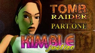 Tomb Raider Series Review - Part 1 - The First Five Games - Kimble Justice
