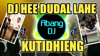 DJ HE DUDAL LAHE HIDING HALA HALA HAIDING KUTIDHIENG (LIZA AULIA) REMIX 2021 FULL BASS VIRAL TIKTOK