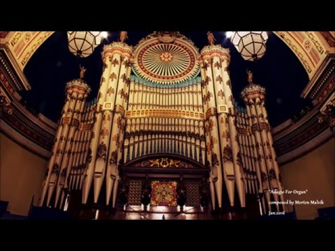 "Emotional music for pipe organ - ""Adagio for Organ"""