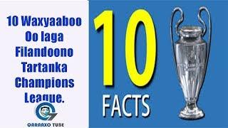 10 – Dhacdo Oo Laga Filanayo Tartanka Champions League Oo Todobaad Kadib Bilaabandoono