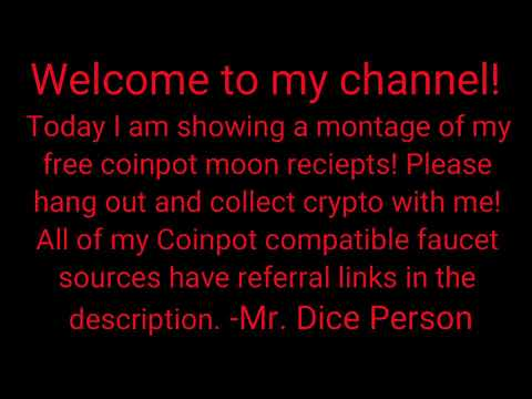 Mr. Dice Person, Moon Faucet Receipt Montage Free Coinpot Crypto. Help Me Get Referral Commissions!
