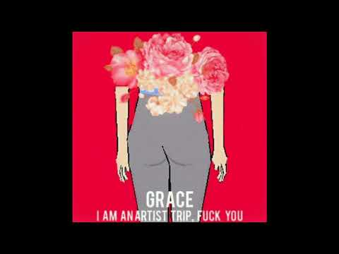 Grace - I Am An Artist Trip