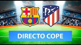 (SOLO AUDIO) Directo del Barcelona 2-3 Atlético de Madrid en Tiempo de Juego COPE