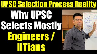 Why UPSC Selects Mostly Engineers / IITians in IAS Exam || UPSC Selection Process Reality Explained