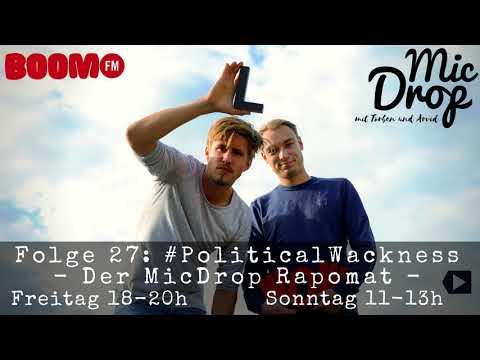 MicDrop Episode 27: #PoliticalWackness (Der MicDrop Rapomat)   15.09.17