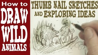 How to Draw Thumb-nail Sketches and Explore Ideas