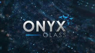 ONYX GLASS