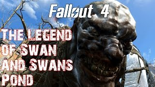 Fallout 4- The Legend of Swan and Swan s Pond