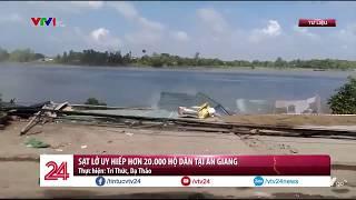 An Giang: Những ngôi nhà biết mất ngay trước mắt | VTV24