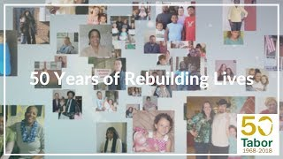 50 Years of Rebuilding Lives | Tabor Community Services