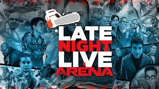 Late Night Live Aréna (2017.06.22.)