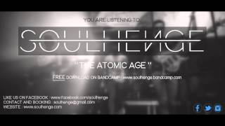 SOULHENGE | THE ATOMIC AGE | 2015