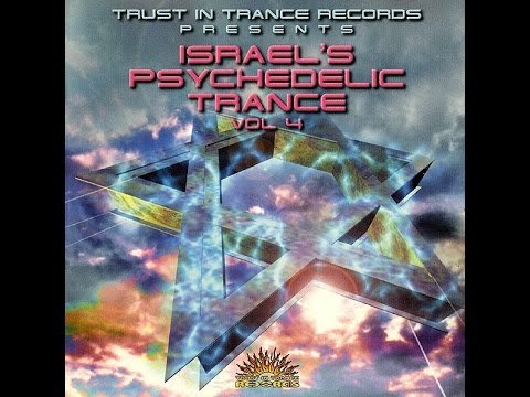 Israel's Psychedelic Trance Vol 4 (Full Compilation)
