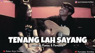 Download Tenanglah Sayang - (cover by Rumas dan Purnama)