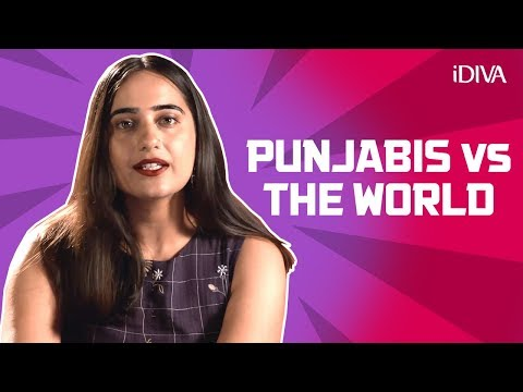 iDIVA - Punjabis VS The World: Things We Are Tired Of Hearing