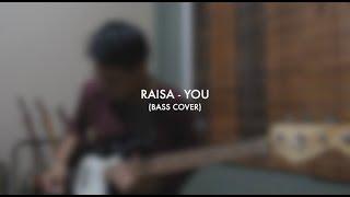 Raisa - You  Bass Cover