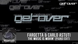 Fargetta & Carlo Astuti - The Music Is Movin (Piano Edit)