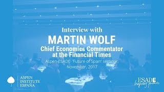 Interview with Martin Wolf, Chief Economics Commentator at the Financial Times