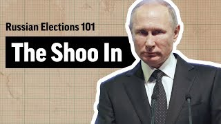 The Shoo-In - Russian Election 101, Episode 2