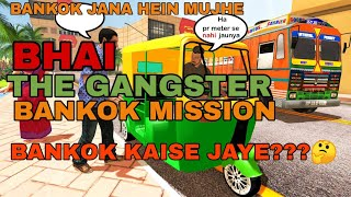 BHAI THE GANGSTER GAME BANGKOK | HOWTO GO TO BANGKOK PART 3 | GOING BANGKOK IN BHAI THE GANGSTER