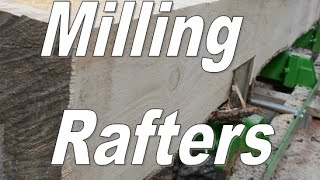 From Sawmill To Siding - Part 2 - Milling Rafters