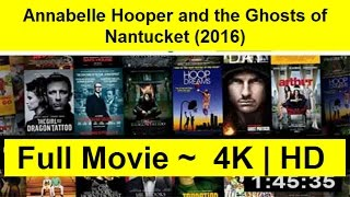 Annabelle Hooper and the Ghosts of Nantucket Full Length'MovIE 2016