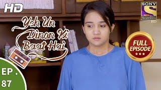Yeh Un Dinon Ki Baat Hai - Ep 87 - Full Episode - 3rd January, 2018