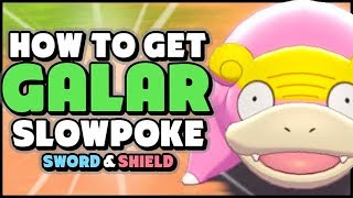 How To Get/Eventually Evolve GALARIAN SLOWPOKE in Pokemon Sword and Shield