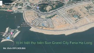Sun Grand City Feria Hạ Long   Tổng quan vị trí biệt thự nhà ở Sun Group Hạ Long