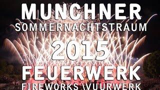 Münchner Sommernachtstraum 2015 - München - Pyrovision - Feuerwerk - Fireworks 25-7-2015 - Official