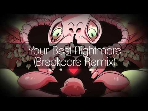 Undertale: Your Best Nightmare(Breakcore Remix)