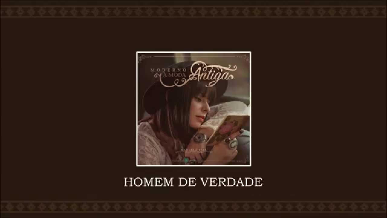 Homem de Verdade - Marcela Taís (CD Moderno à Moda Antiga)