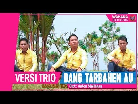 Versi Trio - Dang Tarbahen Au (Official Video)