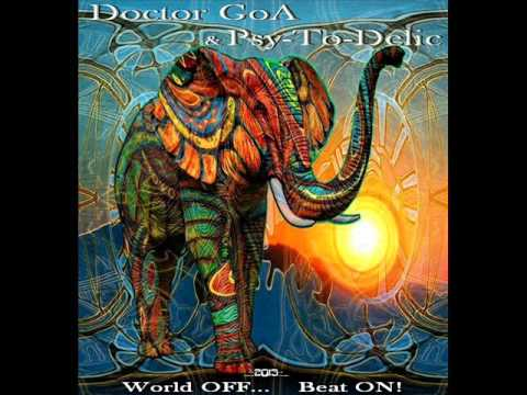 Doctor GoA & Psy-To-Delic - World OFF... Beat ON! (Progressive-PsY-DJ Set) - 2013