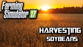 Farming Simulator 2017! Goldcrest Valley  Ep.2 (Soybeans)