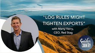 """Log rules might tighten exports"" with Marty Verry, CEO, Red Stag"