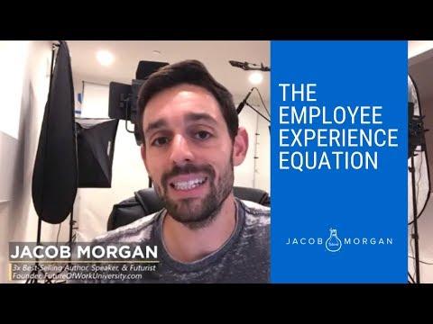 The Employee Experience Equation - Jacob Morgan