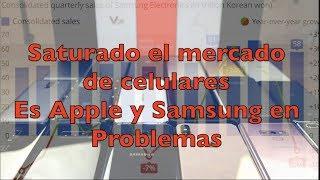 Saturado el mercado de Celulares, en Problemas Apple y Samsung?