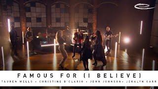 Play Famous For (I Believe) [Dove Awards Version] (feat. Jenn Johnson, Christine D'Clario & Jekalyn Carr)