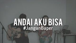 Gambar cover #JanganBaper Chrisye - Andai Aku Bisa (Cover)