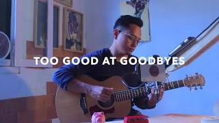 Download lagu TOO GOOD AT GOODBYES - SAM SMITH (COVER) BY ALGHUFRON