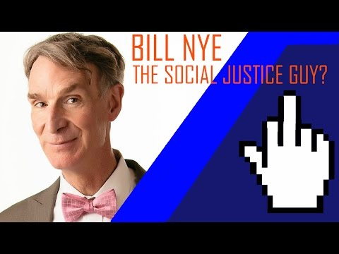 Bill Nye the Social Justice Guy?