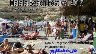 Matala Beach Festival 2015 Progressive Psytrance & Goa mix BjB Top Djs Mix Summer Parties