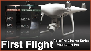 First Flight PolarPro Cinema Series on DJI Phantom 4 Pro