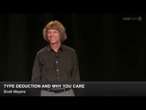 "CppCon 2014: Scott Meyers ""Type Deduction and Why You Care"""