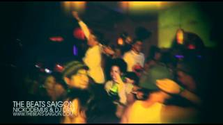 The Beats Saigon presents NICKODEMUS & DJ DRM