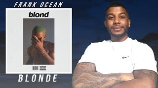 Frank Ocean- Blonde(Reaction/Review) #Meamda
