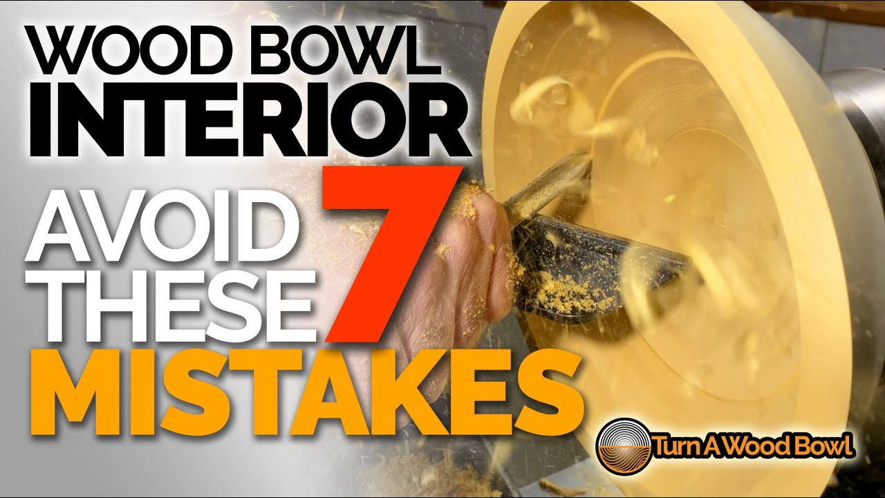 Wood Bowl Interior 7 Mistakes To Avoid – Woodturning Video