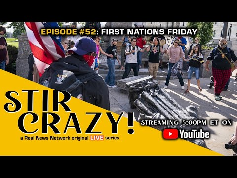 Stir Crazy! Episode #52: First Nations Friday